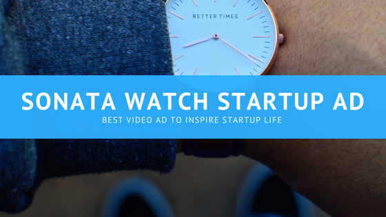 Top Sonata startup ad – Sonata karo #KhudParYakeen