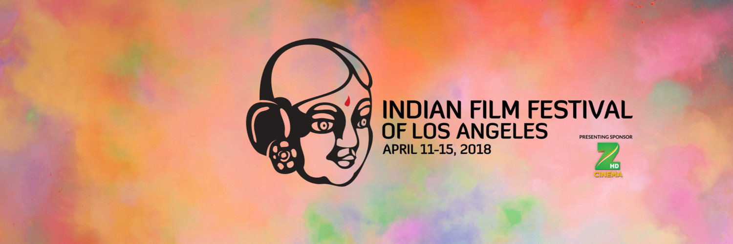 Indian Film Festival of Los Angeles – 2018
