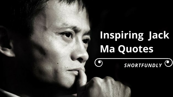 Top 5 Inspiring Jack Ma Quotes