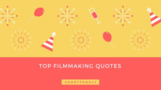 Shortfilm filmmaking quotes