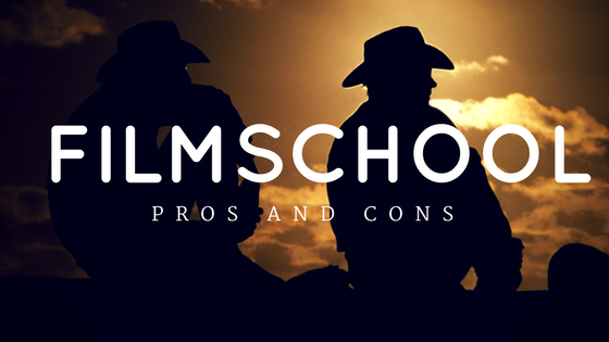 Film school-Pros and Cons