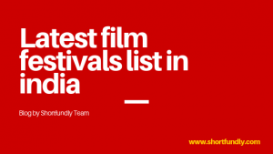 Latest film festivals list in india from shortfundly