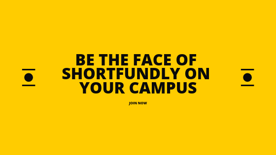 Be The Face Of Shortfundly On Your Campus