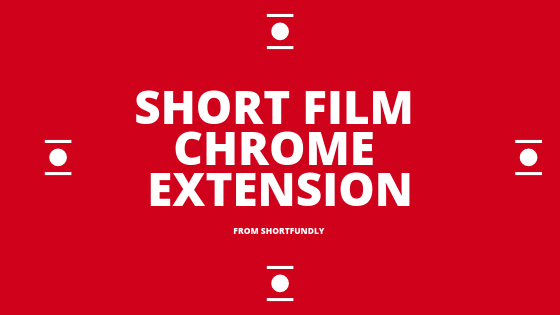 Short-film Chrome Extension