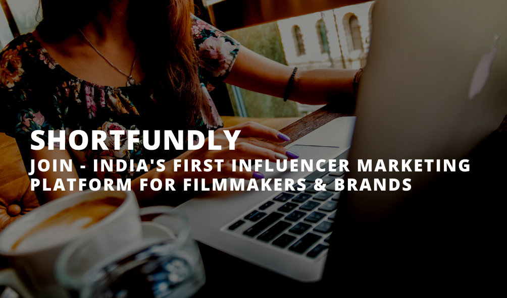 INDIA'S FIRST INFLUENCER MARKETING PLATFORM FOR FILMMAKERS & BRANDS