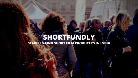 Search and find Short film producers in India via shortfundly