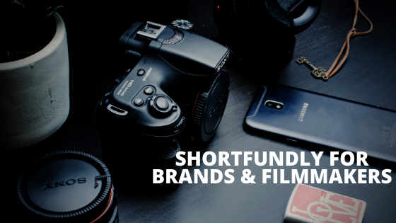 Shortfundly for brands & filmmakers