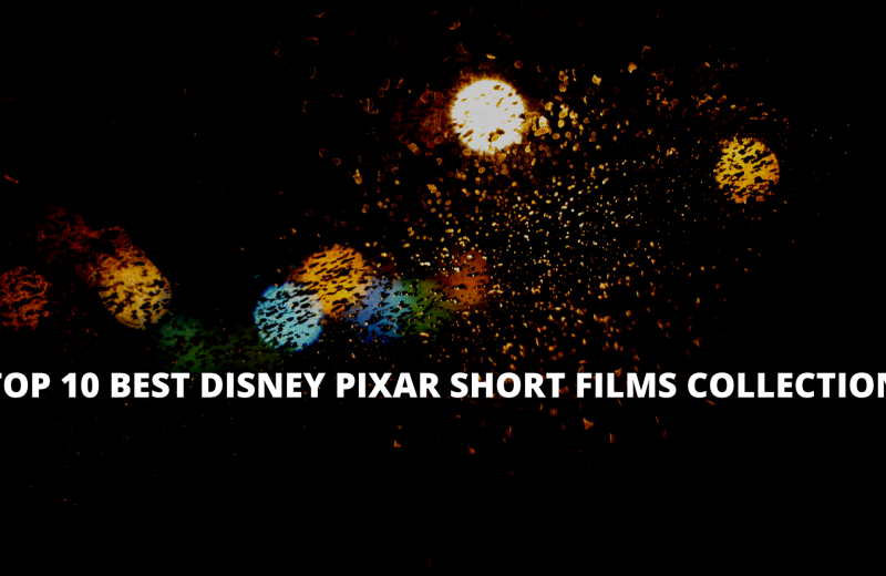 Top 10 Best Disney Pixar short films collection list