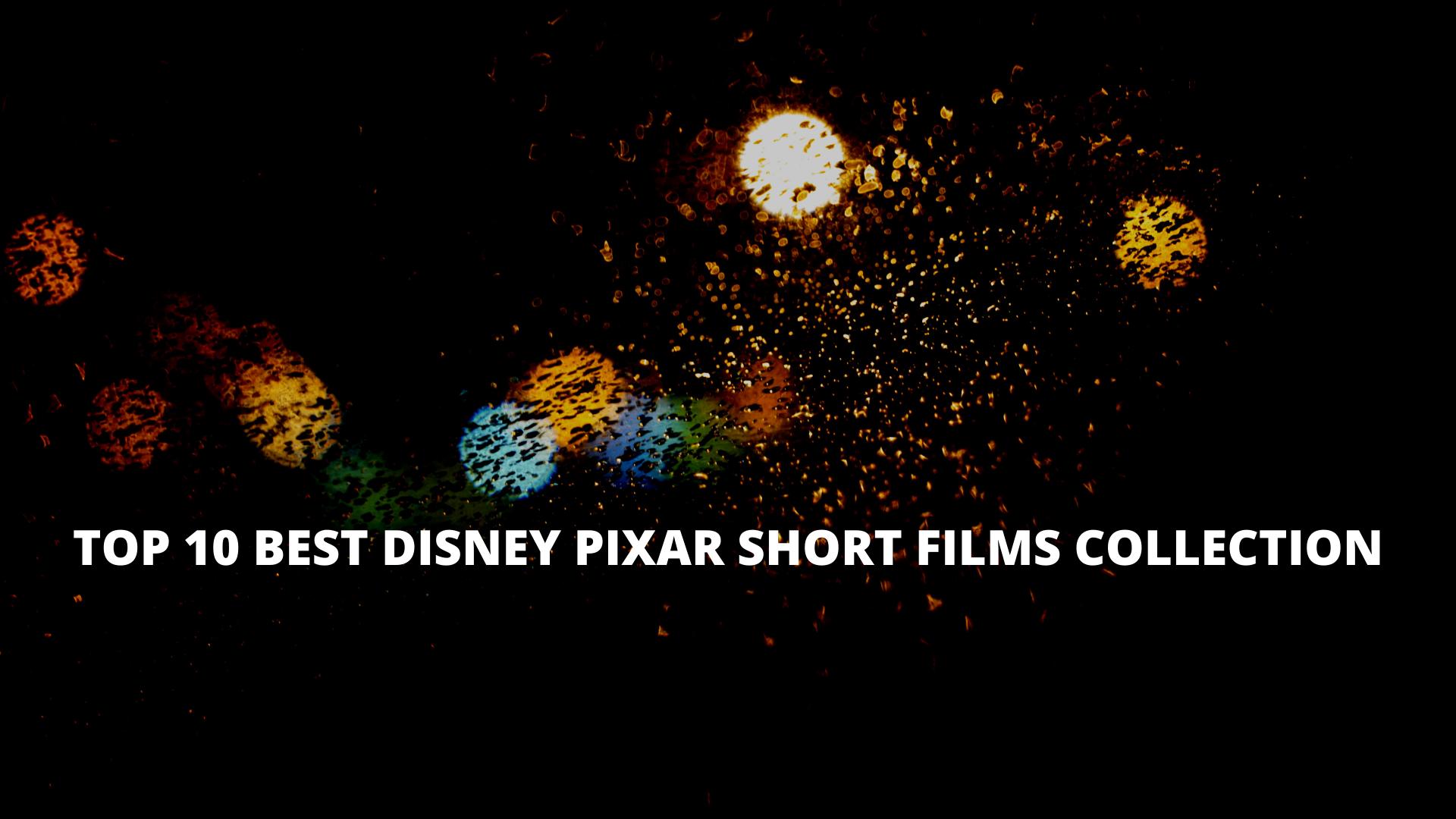 Top 10 Best Disney Pixar short films collection
