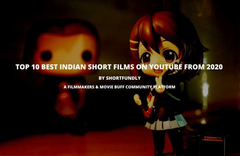Top 10 Best Indian Short Films On YouTube From 2020