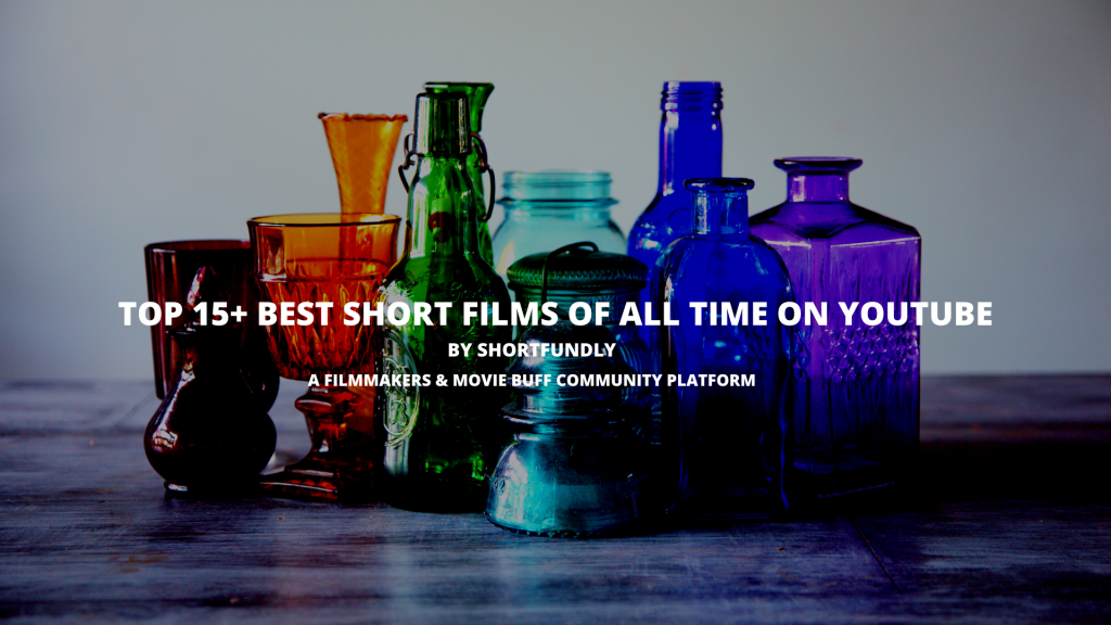 Top 15+ Best Short Films of All Time on YouTube from shortfundly - Filmmakers passionate community platform.