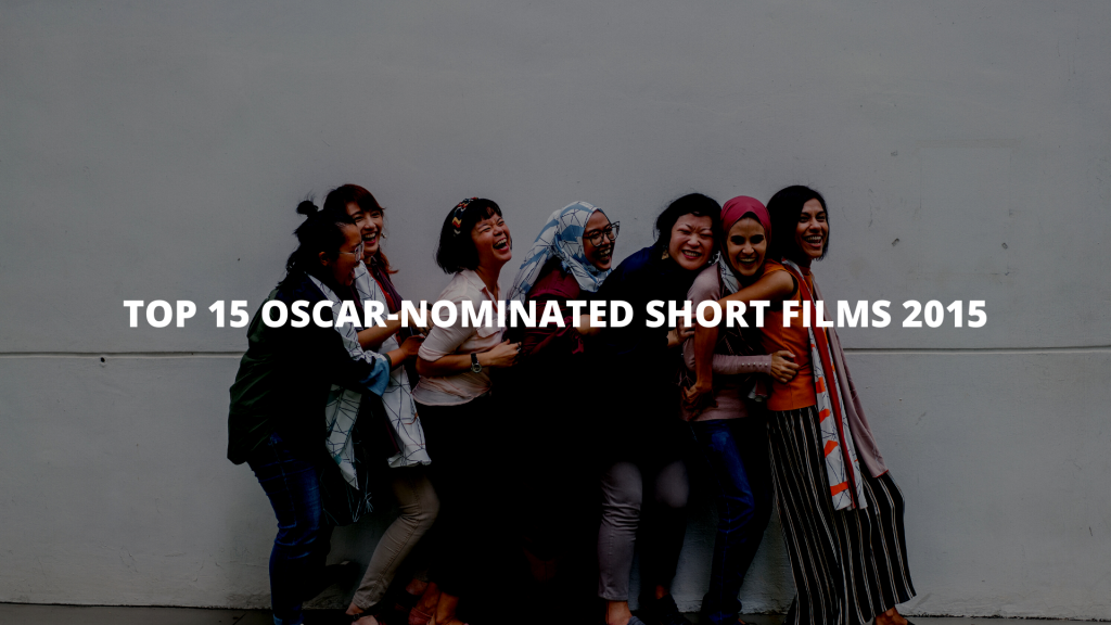 Top 15 Oscar-nominated short films 2015 list