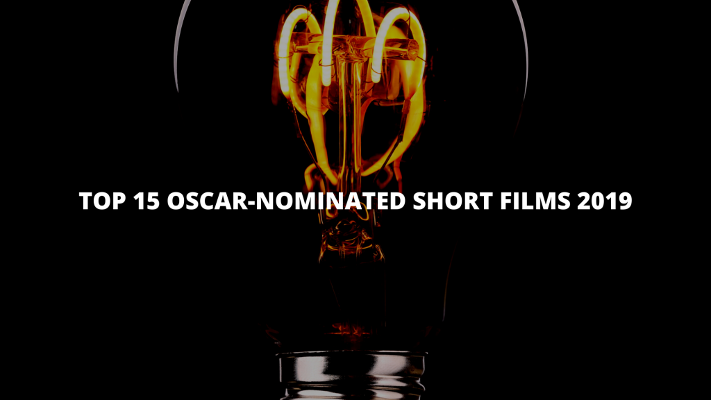 Oscar-nominated short films 2019 list