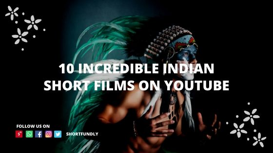 10 incredible Indian short films on YouTube that you can watch for free