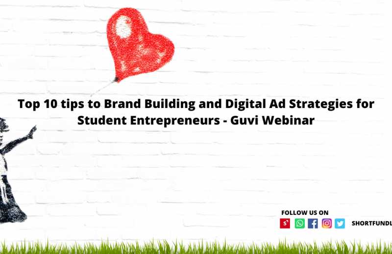 Top 10 tips to Brand Building and Digital Ad Strategies for Student Entrepreneurs - Guvi Webinar