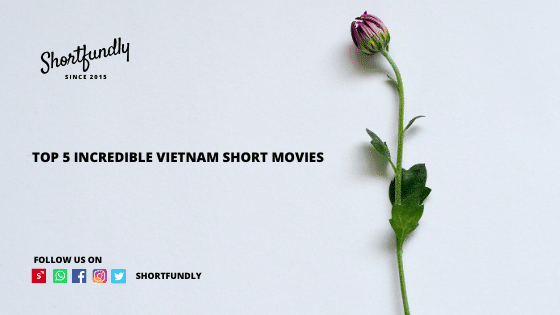 Top 5 incredible Vietnam short films