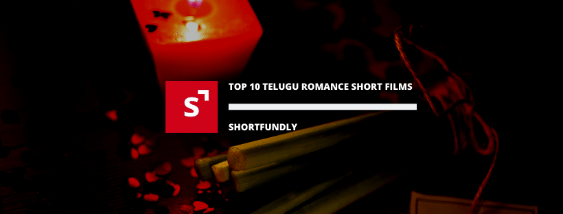 Top 15 Telugu Romantic short film