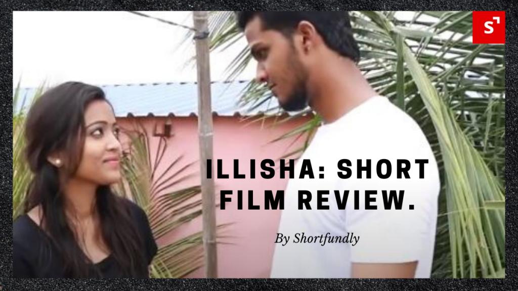Illisha, short film reviews and short films