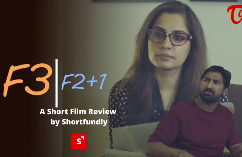 F3 - Telugu Short Film Review by Shortfundly