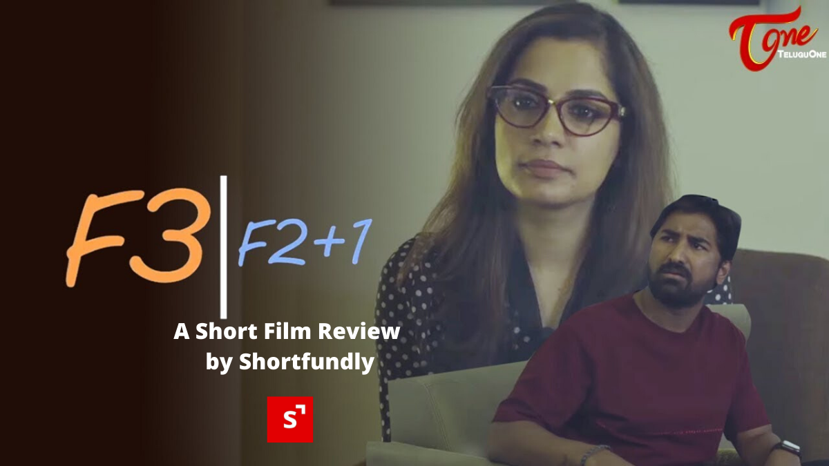 F3- A Short Film Review by Shortfundly