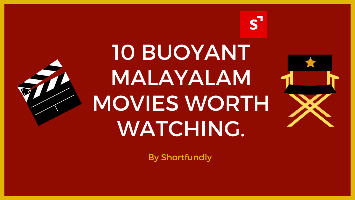 10 Buoyant Malayalam Movies worth watching.