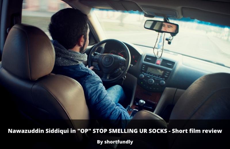 Nawazuddin Siddiqui in - OP Stop Smelling Your Socks - Shortfilm review