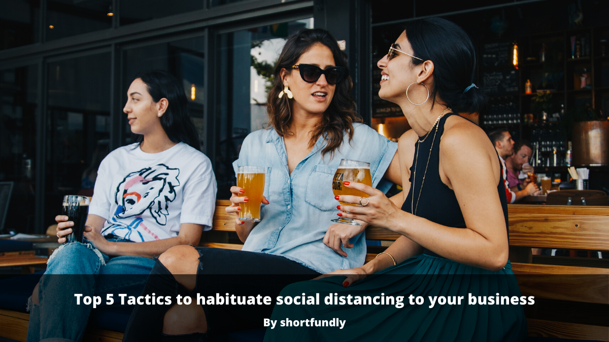 Top 5 Tactics to habituate social distancing to your business