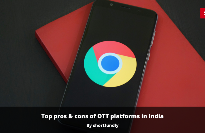 Top pros & cons of OTT platforms in India