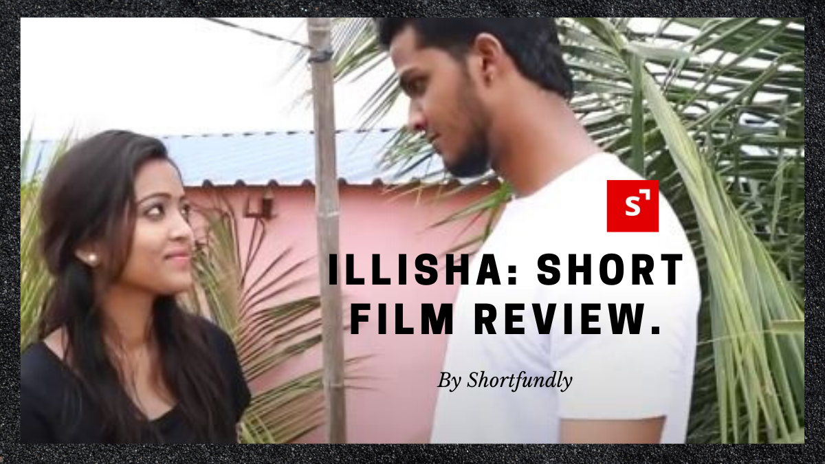 Illisha: Short Film Review.