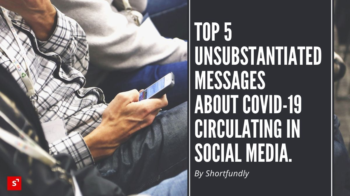 Top 5 unsubstantiated messages about COVID-19 circulating in social media.