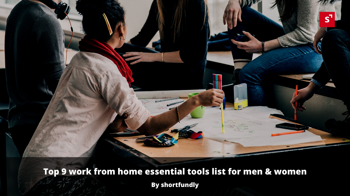 Top 9 work from home essential tools list for men & women