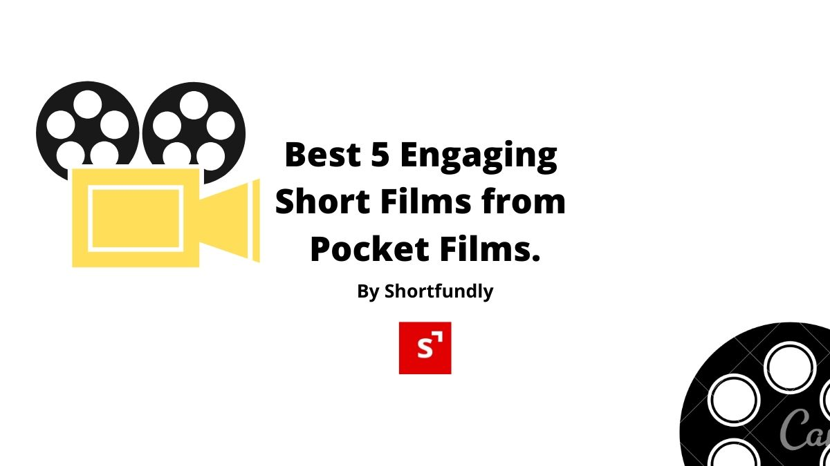Best 5 engaging short films from Pocket Films.