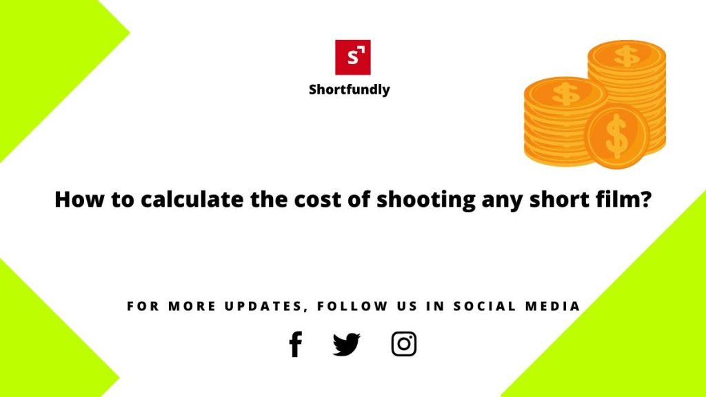 How to calculate the cost of shooting any short film