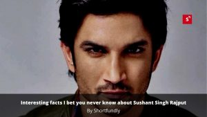 Interesting facts I bet you never know about Sushant Singh Rajput
