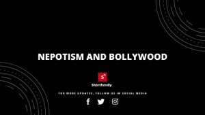 Nepotism and Bollywood - unknown secrets revealed
