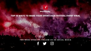 TOP 10 WAYS TO MAKE YOUR SHORT FILM FESTIVAL EVENT VIRAL