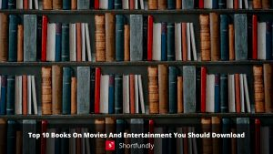 Top 10 Books On Movies And Entertainment You Should Download Now