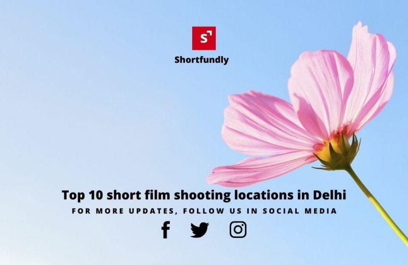 Top 10 short film shooting locations in Delhi