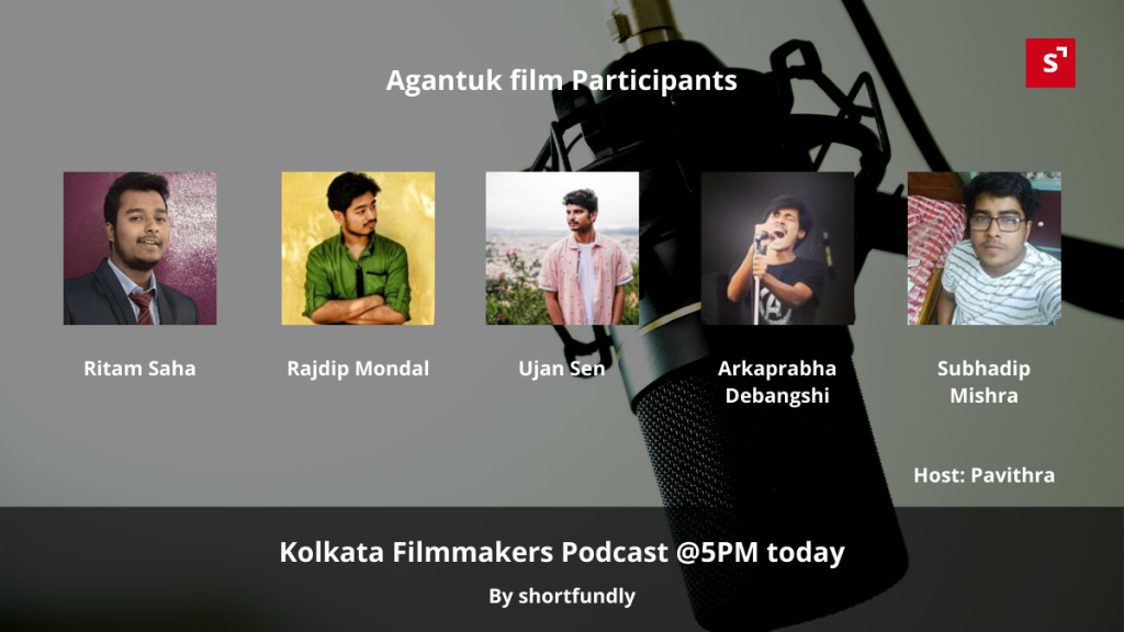 Kolkata agantuk films filmmakers team - filmmaking podcast session