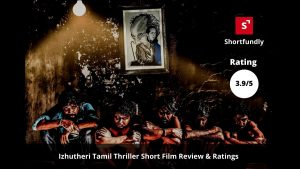Izhutheri-Tamil-Short-Film-review