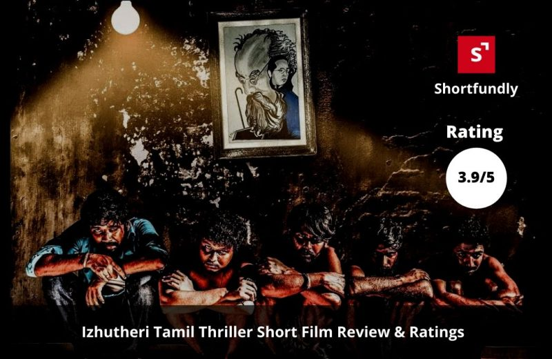 Izhutheri-Tamil-Short-Film-review