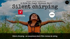 Silent-chirping-an-Assamese-short-film-Review-Rating