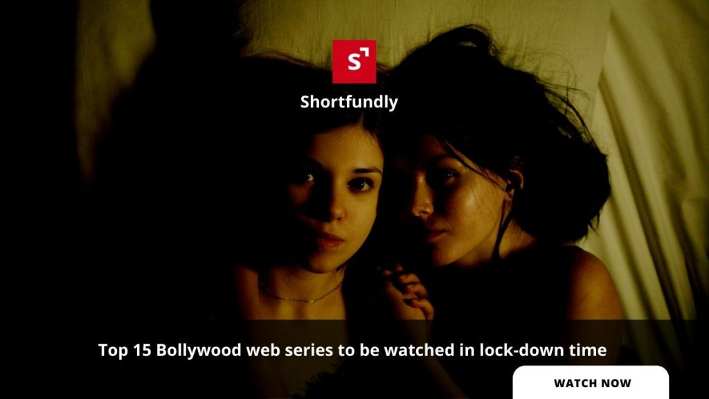 Top 15 Bollywood web series to be watched in lock-down time