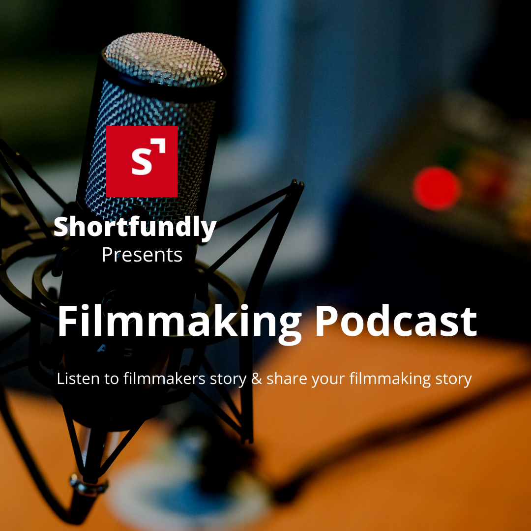 Filmmaking Podcast – Share & listen stories from shortfundly