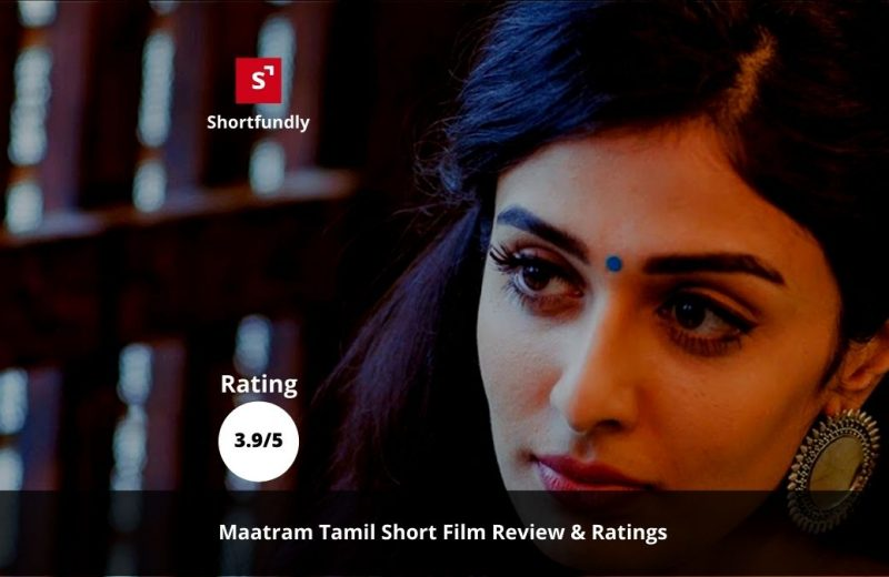 Maatram-Tamil-Short-film-review-and-rating-by-shortfundly-3.9/5