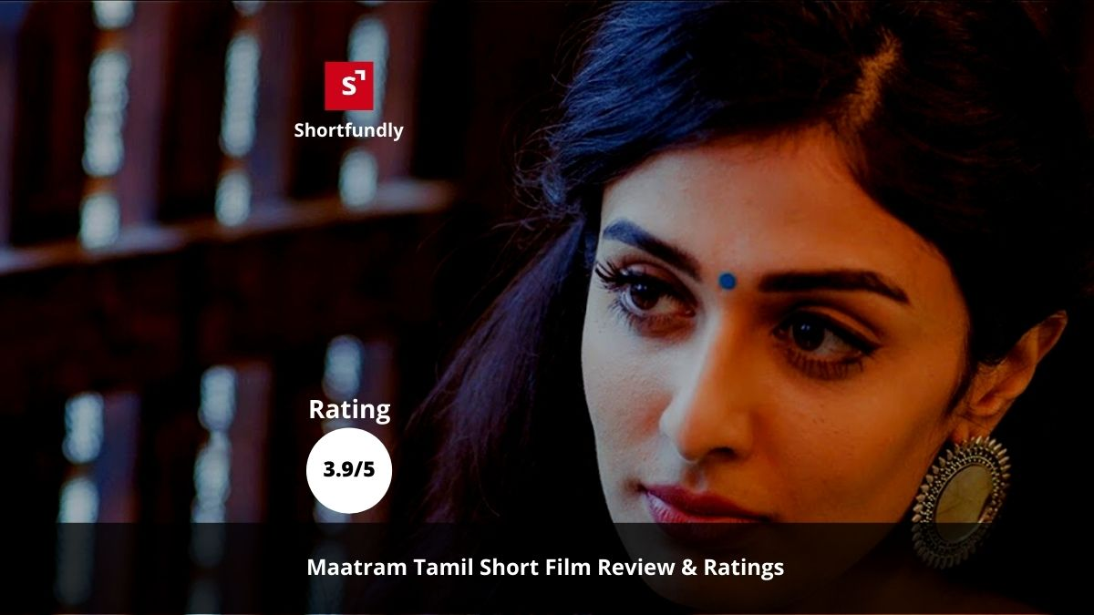 Maatram – Tamil Short Film review & rating 3.9/5