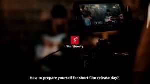 Preparing for Short film Release Day