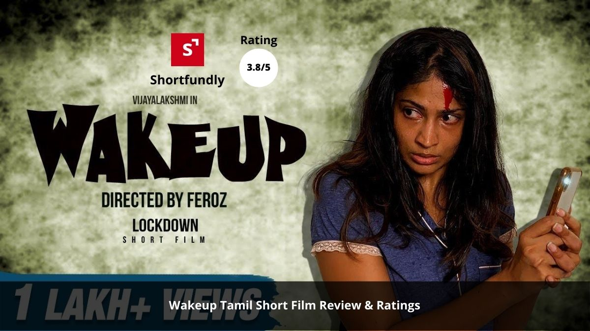 WAKE UP – Tamil [Short Film review & rating] – 3.8/5