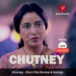 Chutney - Hindi Short film review & rating