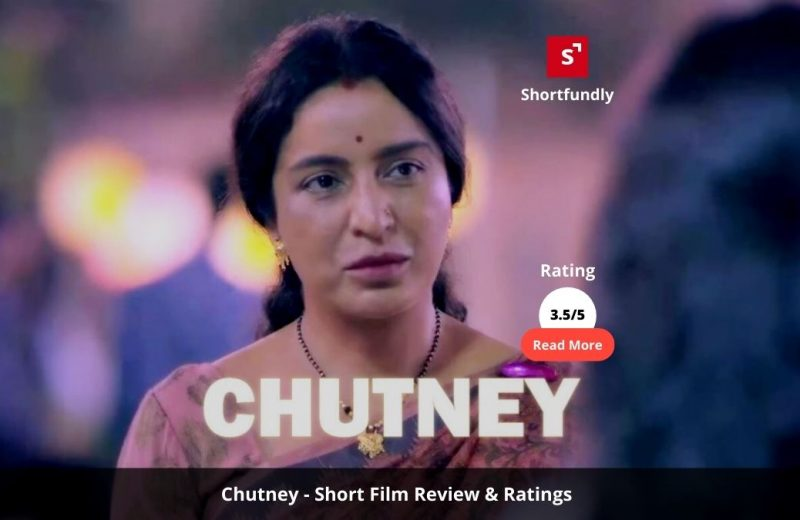 Chutney - Hindi Short film review & rating